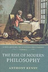 Rise of Modern Philosophy: A New History of Western Philosophy, Volume 3