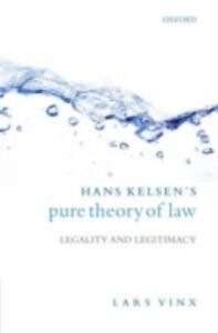 Ebook in inglese Hans Kelsen's Pure Theory of Law: Legality and Legitimacy Vinx, Lars