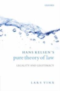 Foto Cover di Hans Kelsen's Pure Theory of Law: Legality and Legitimacy, Ebook inglese di Lars Vinx, edito da OUP Oxford