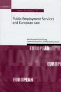 Ebook in inglese Public Employment Services and European Law Craig QC FBA, Paul , Freedland FBA, Mark , Jacqueson, Catherine , Kountouris, Nicola