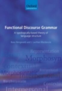 Ebook in inglese Functional Discourse Grammar: A Typologically-Based Theory of Language Structure Hengeveld, Kees , Mackenzie, J. Lachlan