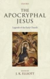 Apocryphal Jesus: Legends of the Early Church