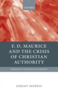 Ebook in inglese F D Maurice and the Crisis of Christian Authority Morris, Jeremy