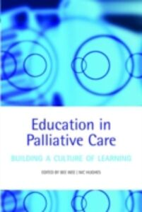 Ebook in inglese Education in Palliative Care: Building a Culture of Learning