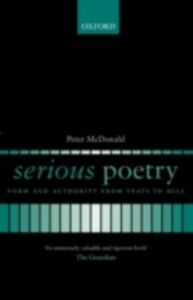 Ebook in inglese Serious Poetry: Form and Authority from Yeats to Hill McDonald, Peter