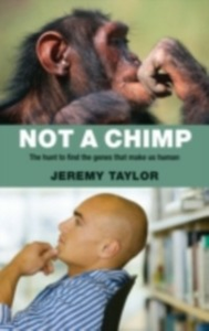Ebook in inglese Not a Chimp The hunt to find the genes that make us human -, -