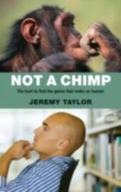Not a Chimp The hunt to find the genes that make us human