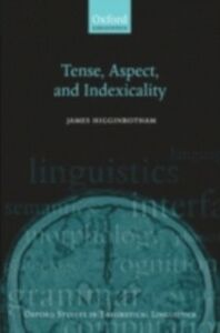 Ebook in inglese Tense, Aspect, and Indexicality Higginbotham, James