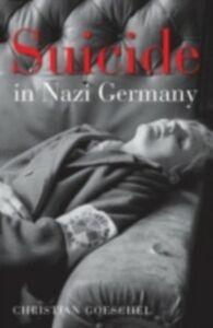 Foto Cover di Suicide in Nazi Germany, Ebook inglese di Christian Goeschel, edito da OUP Oxford