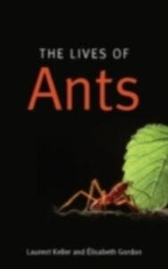 Foto Cover di Lives of Ants, Ebook inglese di Laurent Keller,Elisabeth Gordon, edito da Oxford University Press