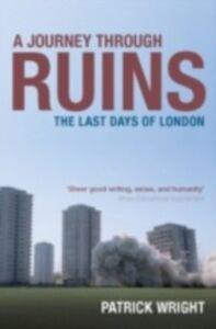 Foto Cover di Journey Through Ruins: The Last Days of London, Ebook inglese di Patrick Wright, edito da OUP Oxford