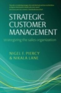Foto Cover di Strategic Customer Management: Strategizing the Sales Organization, Ebook inglese di Nikala Lane,Nigel F Piercy, edito da OUP Oxford