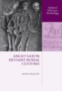 Ebook in inglese Anglo-Saxon Deviant Burial Customs Reynolds, Andrew