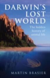 Darwin's Lost World The hidden history of animal life