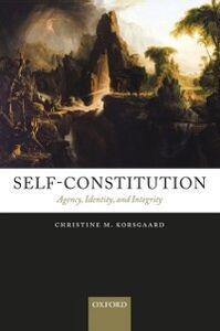 Foto Cover di Self-Constitution: Agency, Identity, and Integrity, Ebook inglese di Christine M. Korsgaard, edito da OUP Oxford