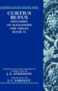 Ebook in inglese Curtius Rufus, Histories of Alexander the Great, Book 10