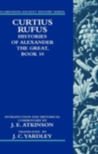 Ebook in inglese Curtius Rufus, Histories of Alexander the Great, Book 10 -, -