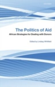 Ebook in inglese Politics of Aid: African Strategies for Dealing with Donors