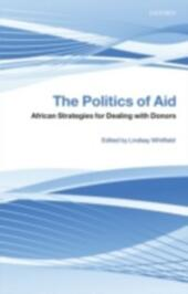 Politics of Aid: African Strategies for Dealing with Donors