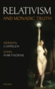 Ebook in inglese Relativism and Monadic Truth Cappelen, Herman , Hawthorne, John