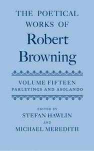 Ebook in inglese Poetical Works of Robert Browning: Volume XV: Parleyings and Asolando -, -