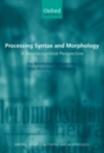 Ebook in inglese Processing Syntax and Morphology: A Neurocognitive Perspective Bornkessel- Schlesewsky, Ina , Schlesewsky, Matthias