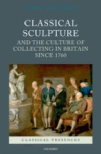 Ebook in inglese Classical Sculpture and the Culture of Collecting in Britain since 1760 Coltman, Viccy