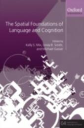 Spatial Foundations of Cognition and Language: Thinking Through Space