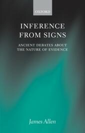 Inference from Signs: Ancient Debates about the Nature of Evidence