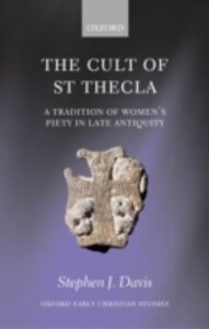Ebook in inglese Cult of Saint Thecla: A Tradition of Women's Piety in Late Antiquity Davis, Stephen J.