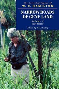 Foto Cover di Narrow Roads of Gene Land - The Collected Papers of W. D. Hamilton: Volume 3 - Last Words, Ebook inglese di W. D. Hamilton, edito da OUP Oxford