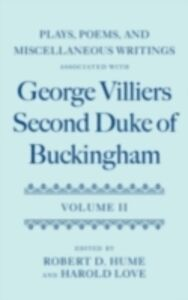 Ebook in inglese Plays, Poems, and Miscellaneous Writings associated with George Villiers, Second Duke of Buckingham: Volume II