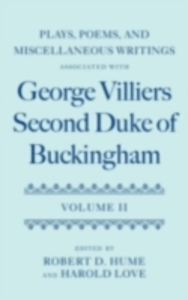 Ebook in inglese Plays, Poems, and Miscellaneous Writings associated with George Villiers, Second Duke of Buckingham: Volume II -, -