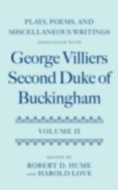 Plays, Poems, and Miscellaneous Writings associated with George Villiers, Second Duke of Buckingham: Volume II