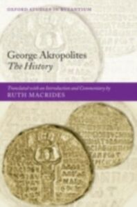 Ebook in inglese George Akropolites: The History: Introduction, translation and commentary -, -