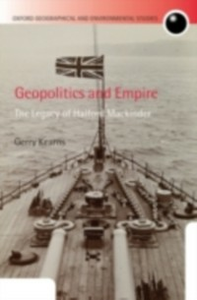 Ebook in inglese Geopolitics and Empire: The Legacy of Halford Mackinder Kearns, Gerry