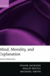 Mind, Morality, and Explanation Selected Collaborations