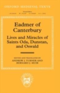 Foto Cover di Eadmer of Canterbury: Lives and Miracles of Saints Oda, Dunstan, and Oswald, Ebook inglese di Bernard J. Muir,Andrew J. Turner, edito da Clarendon Press