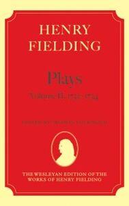 Ebook in inglese Henry Fielding - Plays, Volume II, 1731 - 1734 -, -