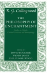 Ebook in inglese Philosophy of Enchantment: Studies in Folktale, Cultural Criticism, and Anthropology Collingwood, R. G.
