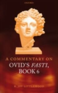Ebook in inglese Commentary on Ovid's Fasti, Book 6 Littlewood, R. Joy
