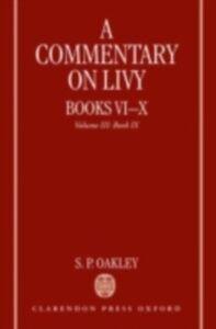Foto Cover di Commentary on Livy, Books VI-X: Volume III: Book IX, Ebook inglese di S. P. Oakley, edito da OUP Oxford