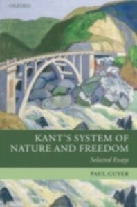 Ebook in inglese Kant's System of Nature and Freedom Selected Essays PAUL, GUYER