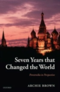 Ebook in inglese Seven Years that Changed the World: Perestroika in Perspective Brown, Archie