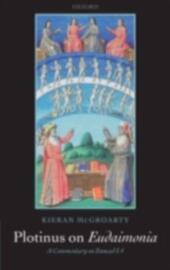 Plotinus on Eudaimonia: A Commentary on Ennead I.4