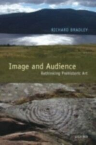 Ebook in inglese Image and Audience: Rethinking Prehistoric Art Bradley, Richard