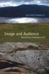 Ebook in inglese Image and Audience: Rethinking Prehistoric Art Bradley, Richard