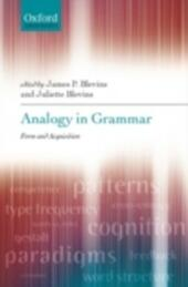 Analogy in Grammar: Form and Acquisition