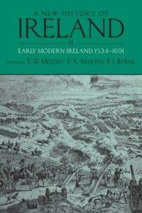 Ebook in inglese New History of Ireland, Volume III: Early Modern Ireland 1534-1691 Byrne, F. J. , Martin, F. X. , Moody, T. W.