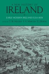 New History of Ireland, Volume III: Early Modern Ireland 1534-1691
